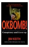 Okbomb!: Conspiracy and Cover-Up, Jim Keith